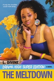 Drama High Super Edition: The Meltdown ebook by L. Divine