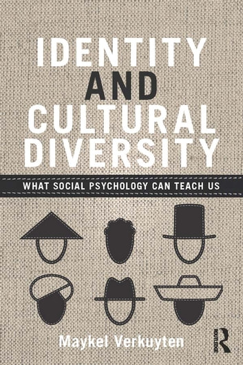 Identity and cultural diversity ebook by maykel verkuyten identity and cultural diversity what social psychology can teach us ebook by maykel verkuyten fandeluxe Images