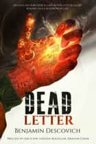 Dead Letter - Prelude to Dragon Choir ebook by Benjamin Descovich