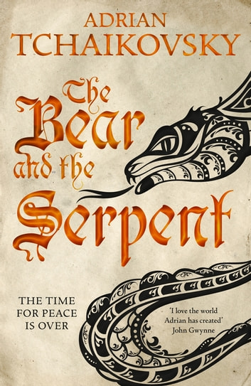 The Bear and the Serpent: Echoes of the Fall 2 ebook by Adrian Tchaikovsky