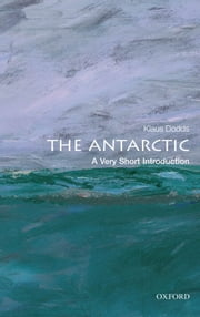 The Antarctic: A Very Short Introduction ebook by Klaus Dodds