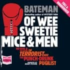 Of Wee Sweetie Mice and Men audiobook by Colin Bateman