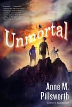 Unmortal ebook by Anne M. Pillsworth
