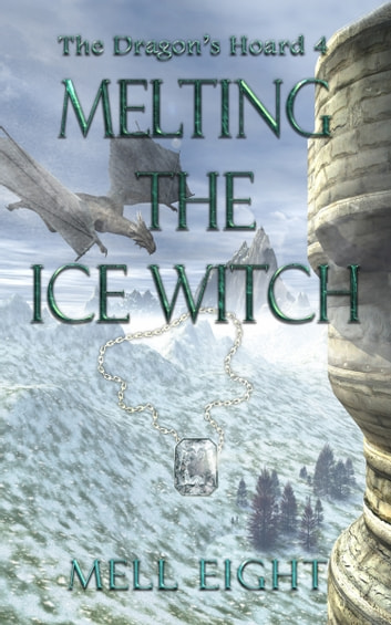 Melting the Ice Witch ebook by Mell Eight