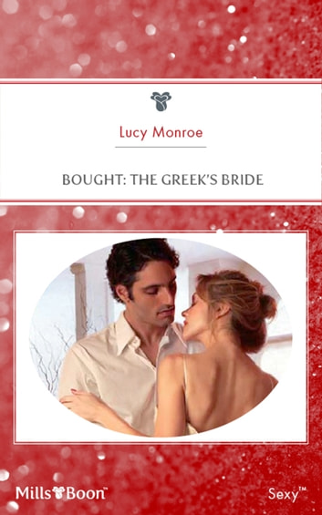Bought - The Greek's Bride ebook by Lucy Monroe