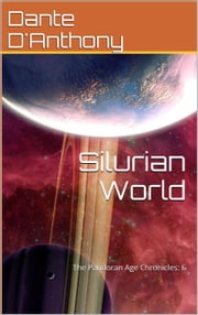 6: Silurian World ebook by Dante D'Anthony