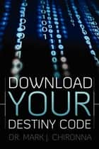 Download Your Destiny Code ebook by Mark Chironna