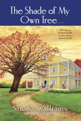 The Shade of My Own Tree ebook by Sheila Williams