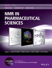 NMR in Pharmaceutical Science ebook by Jeremy R. Everett,Robin K. Harris,John C. Lindon,Ian D. Wilson