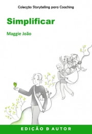 Storytelling para Coaching - Simplificar ebook by Maggie João