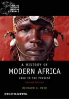 A History of Modern Africa ebook by Richard J. Reid