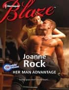 Her Man Advantage ebook by Joanne Rock