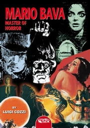 Mario Bava - Master of Horror ebook by Luigi Cozzi