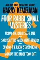 Four Rabbi Small Mysteries ebook by Harry Kemelman