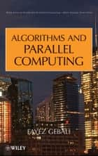 Algorithms and Parallel Computing ebook by Fayez Gebali