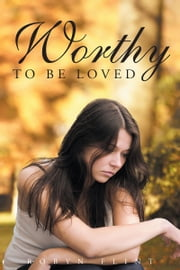 Worthy to be Loved ebook by Robyn Flint