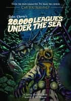 Jules Verne's 20,000 Leagues Under the Sea - A Choose Your Path Book ebook by Deb Mercier