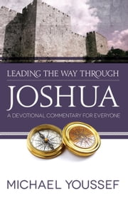 Leading the Way Through Joshua - A Devotional Commentary for Everyone ebook by Michael Youssef