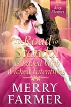 The Road to Scandal is Paved with Wicked Intentions ebook by Merry Farmer