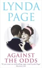 Against the Odds - An unforgettable saga of family, romance and taking chances ebook by Lynda Page