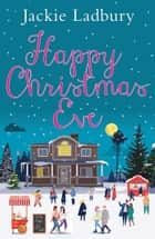 Happy Christmas Eve ebook by Jackie Ladbury