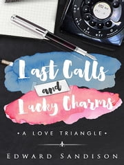 Last Calls and Lucky Charms ebook by Edward D. Sandison