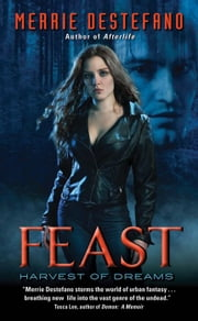 Feast - Harvest of Dreams ebook by Merrie Destefano