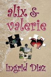 Alix & Valerie ebook by Ingrid Diaz