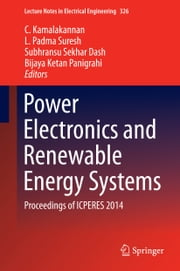 Power Electronics and Renewable Energy Systems - Proceedings of ICPERES 2014 ebook by Chinnaraj Kamalakannan,Subhransu Sekhar Dash,Bijaya Ketan Panigrahi,L. Padma Suresh