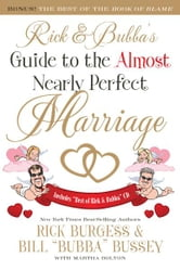 Rick and Bubba's Guide to the Almost Nearly Perfect Marriage ebook by Rick Burgess