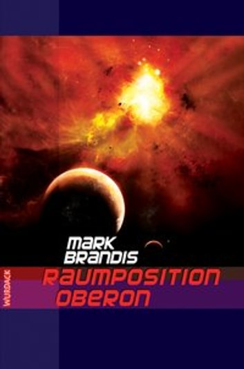 Mark Brandis - Raumposition Oberon ebook by Mark Brandis