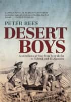 Desert Boys ebook by Peter Rees