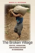 The Broken Village ebook by Daniel R. Reichman