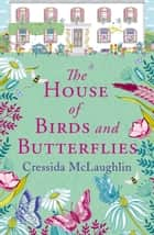 The House of Birds and Butterflies ebook by Cressida McLaughlin