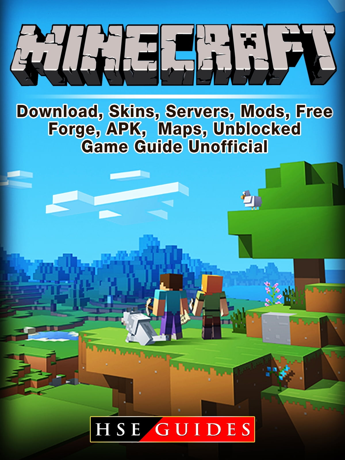 Minecraft Download Skins Servers Mods Free Forge Apk Maps Unblocked Game Guide Unofficial Ebook By Hse Guides 9781387524532 Rakuten Kobo Malaysia