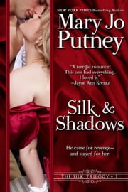 Silk and Shadows (The Silk Trilogy, Book 1) ebook by Mary Jo Putney
