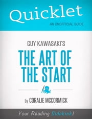 Quicklet On Guy Kawasaki's The Art of the Start ebook by Coralie  McCormick