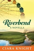 Riverbend ebook by Ciara Knight