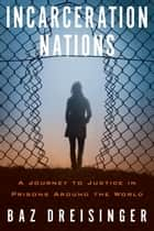 Incarceration Nations ebook by Baz Dreisinger
