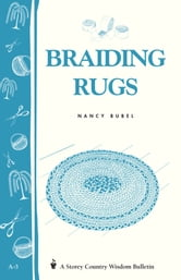 Braiding Rugs - A Storey Country Wisdom Bulletin A-03 ebook by Nancy Bubel