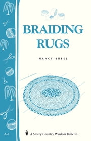 Braiding Rugs - A Storey Country Wisdom Bulletin A-03 ebook by Kobo.Web.Store.Products.Fields.ContributorFieldViewModel