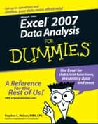 Excel 2007 Data Analysis For Dummies ebook by Stephen L. Nelson