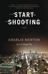 Start Shooting ebook by Charlie Newton