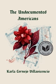 The Undocumented Americans ebook by Karla Cornejo Villavicencio