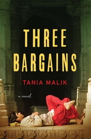 Three Bargains: A Novel ebook by Tania Malik