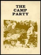 The Camp Party - Adult Erotica ebook by Sand Wayne