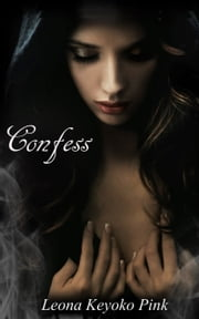 Confess ebook by Leona Keyoko Pink