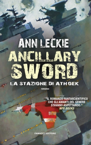 Ancillary Sword - La stazione di Athoek ebook by Ann Leckie
