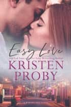 Easy Love - A Boudreaux Novel ebook by Kristen Proby