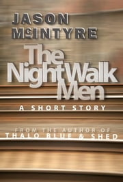 The Night Walk Men ebook by Jason McIntyre